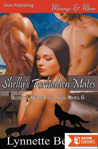 Shelly's Forbidden Mates [Beckett's Wolf Pack, Triad Mates 6] (Siren Publishing Menage & More)